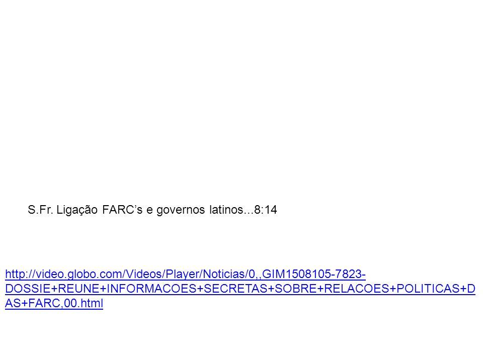 S.Fr. Ligação FARC's e governos latinos...8:14