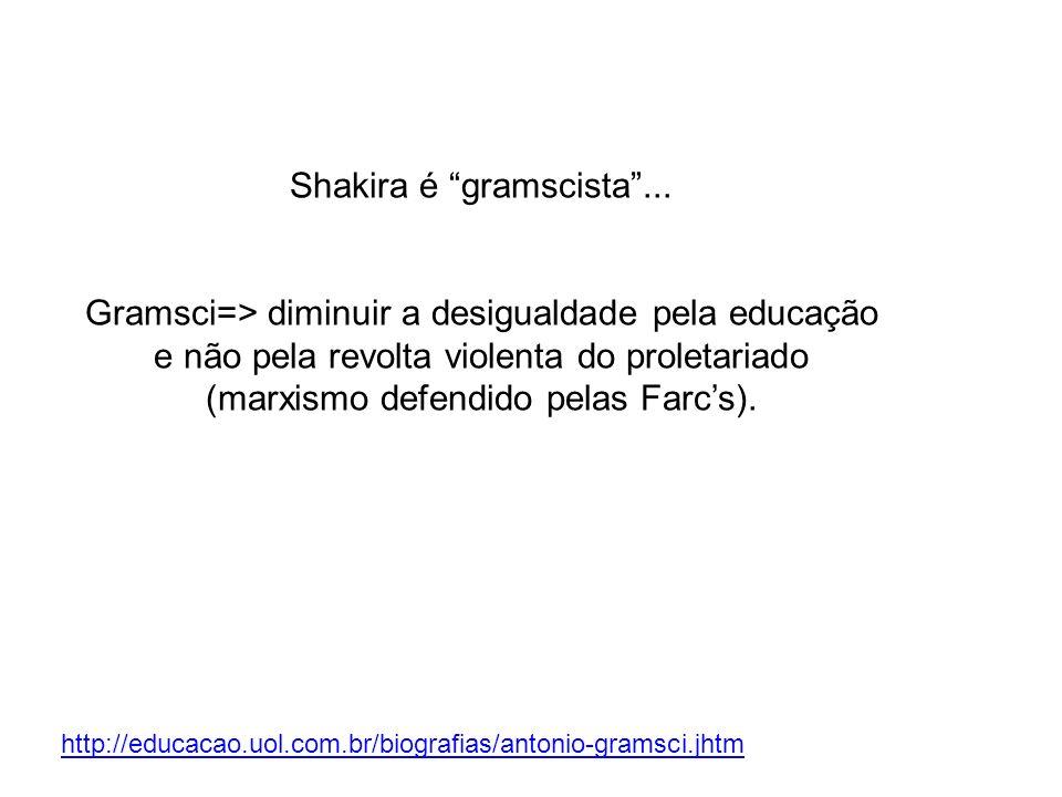 Shakira é gramscista ...