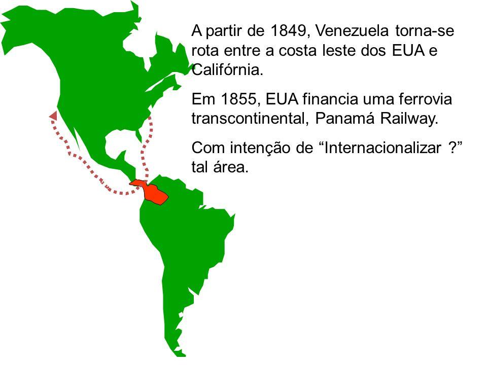 A partir de 1849, Venezuela torna-se rota entre a costa leste dos EUA e Califórnia.