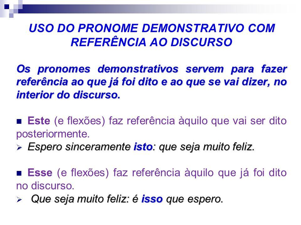 USO DO PRONOME DEMONSTRATIVO COM REFERÊNCIA AO DISCURSO
