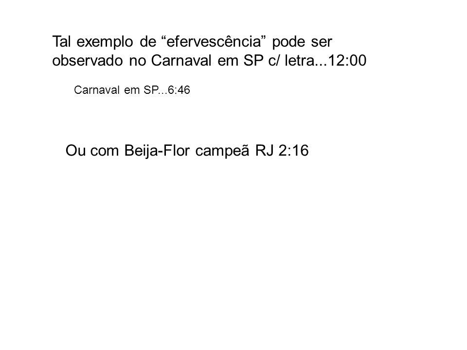 Ou com Beija-Flor campeã RJ 2:16
