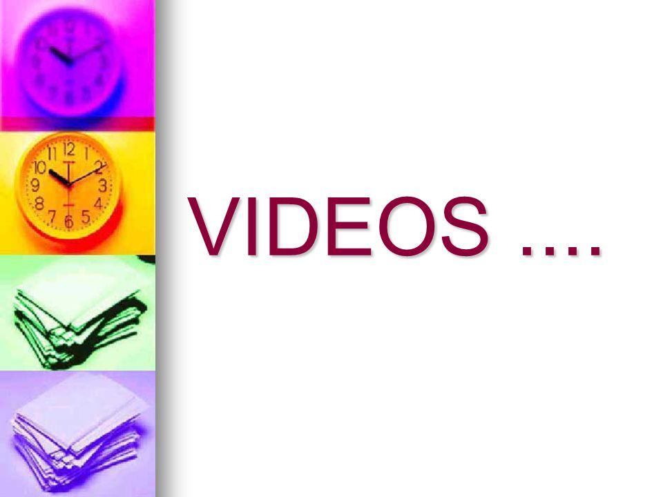 VIDEOS ....