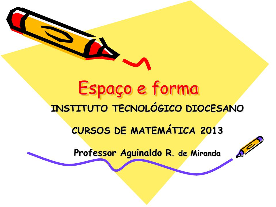 INSTITUTO TECNOLÓGICO DIOCESANO Professor Aguinaldo R. de Miranda