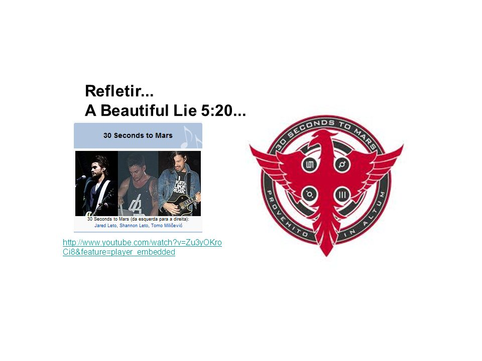 Refletir... A Beautiful Lie 5:20...