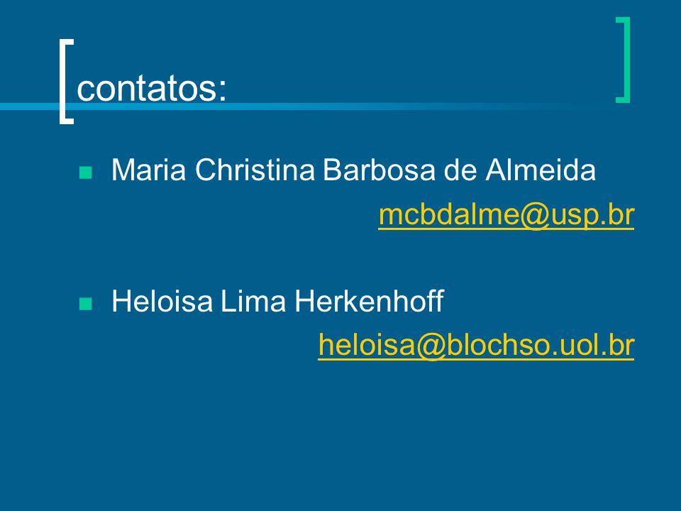 contatos: Maria Christina Barbosa de Almeida mcbdalme@usp.br
