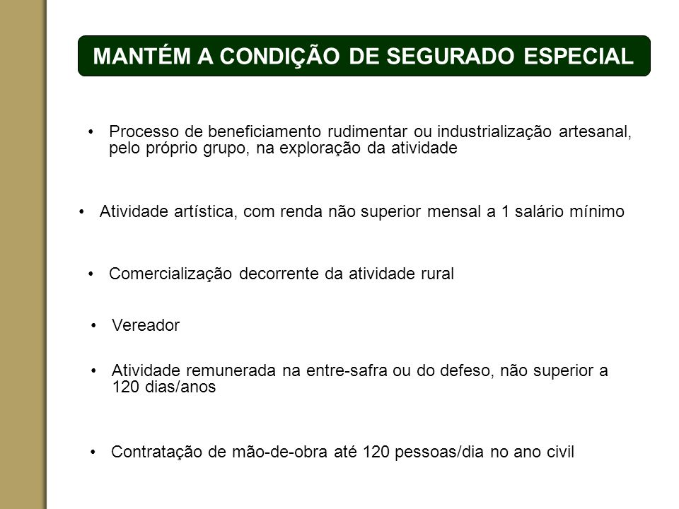 MANTÉM A CONDIÇÃO DE SEGURADO ESPECIAL