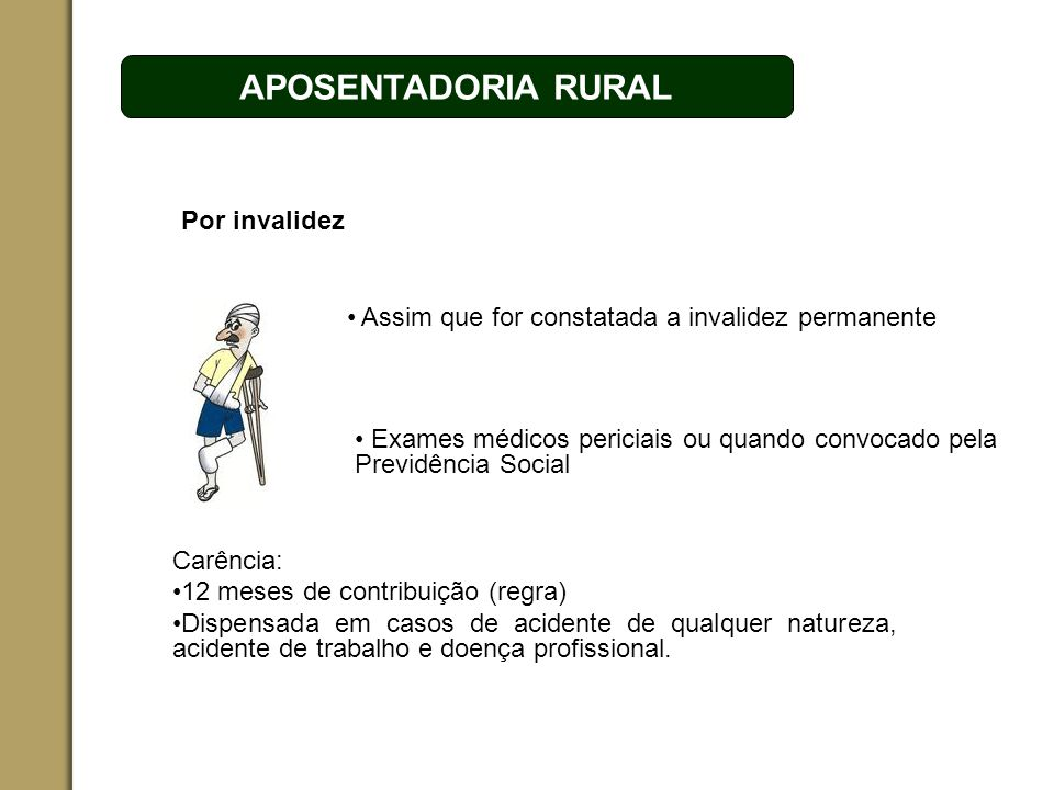 APOSENTADORIA RURAL Por invalidez