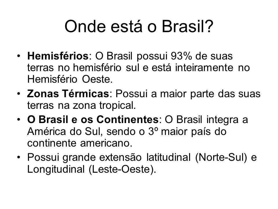 Onde está o Brasil Hemisférios: O Brasil possui 93% de suas terras no hemisfério sul e está inteiramente no Hemisfério Oeste.