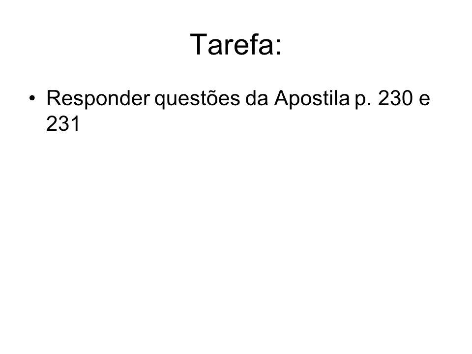 Tarefa: Responder questões da Apostila p. 230 e 231