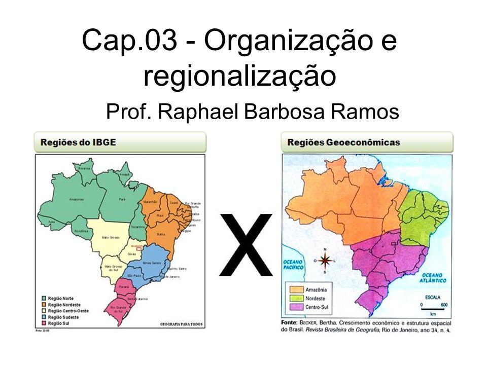 Cap.03 - Organização e regionalização