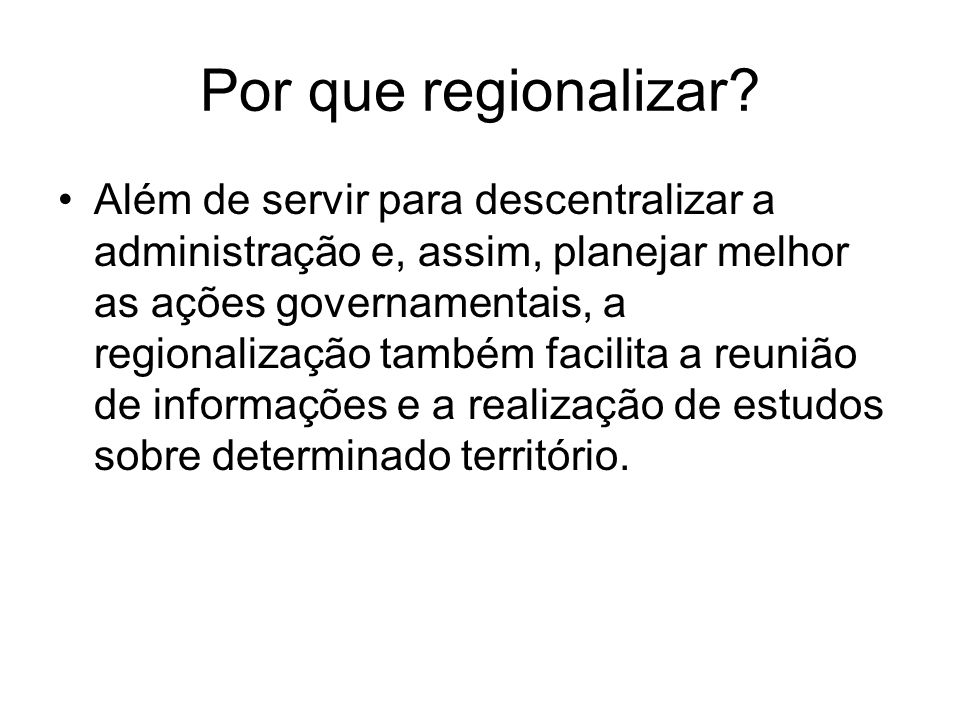 Por que regionalizar