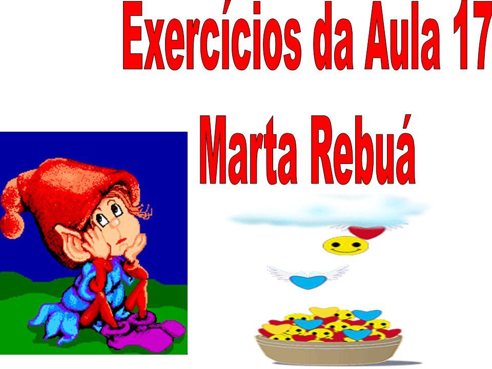 Exercícios da Aula 17 Marta Rebuá