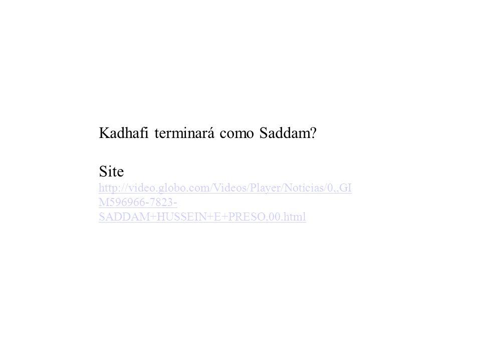 Kadhafi terminará como Saddam Site