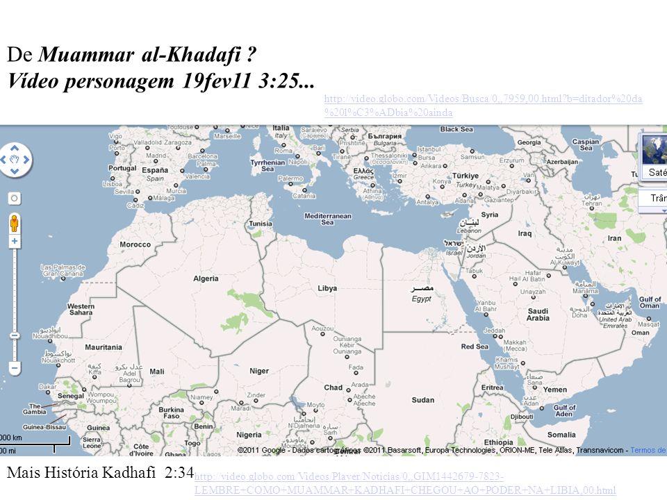 De Muammar al-Khadafi Vídeo personagem 19fev11 3:25...