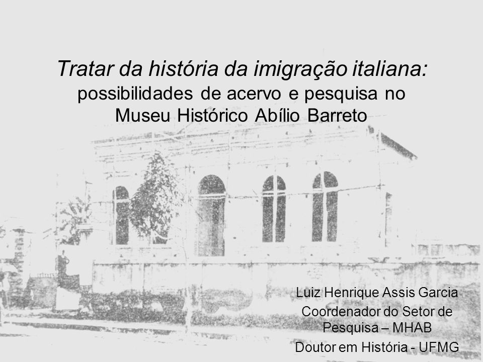 Tratar da história da imigração italiana: possibilidades de acervo e pesquisa no Museu Histórico Abílio Barreto