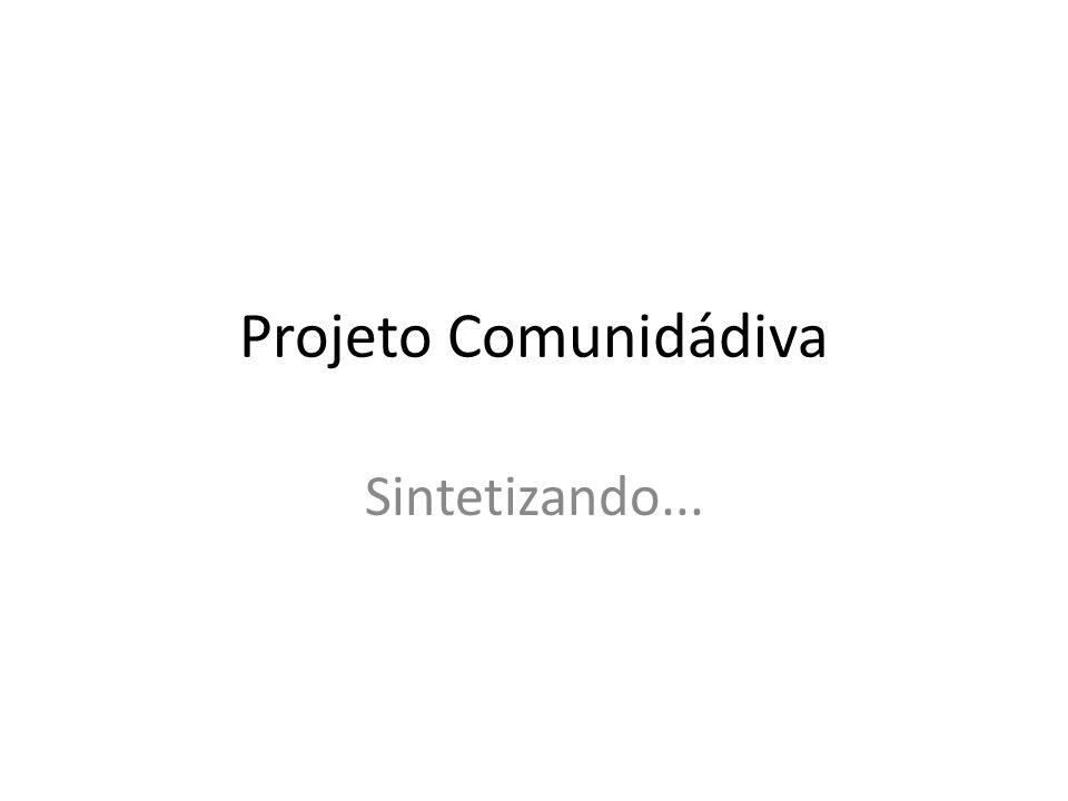 Projeto Comunidádiva Sintetizando...
