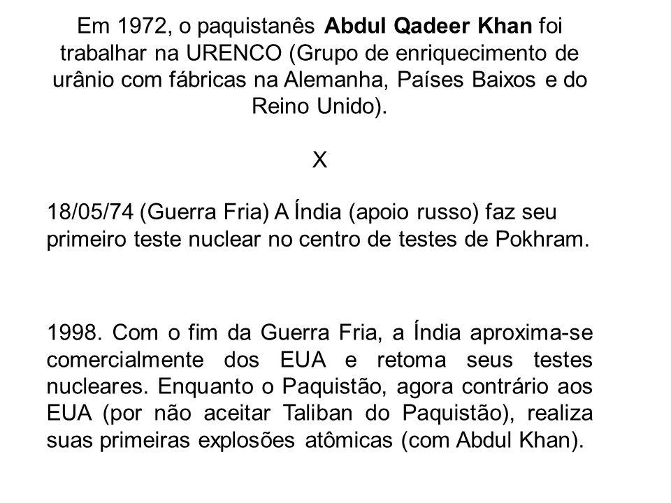 Em 1972, o paquistanês Abdul Qadeer Khan foi trabalhar na URENCO (Grupo de enriquecimento de urânio com fábricas na Alemanha, Países Baixos e do Reino Unido).