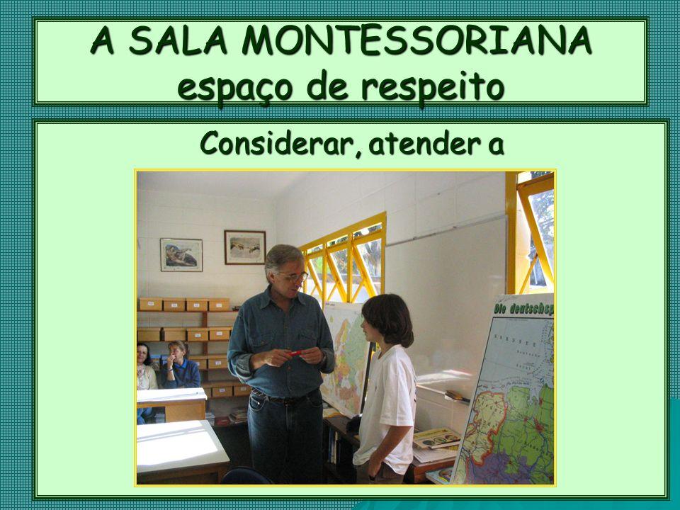 A SALA MONTESSORIANA espaço de respeito