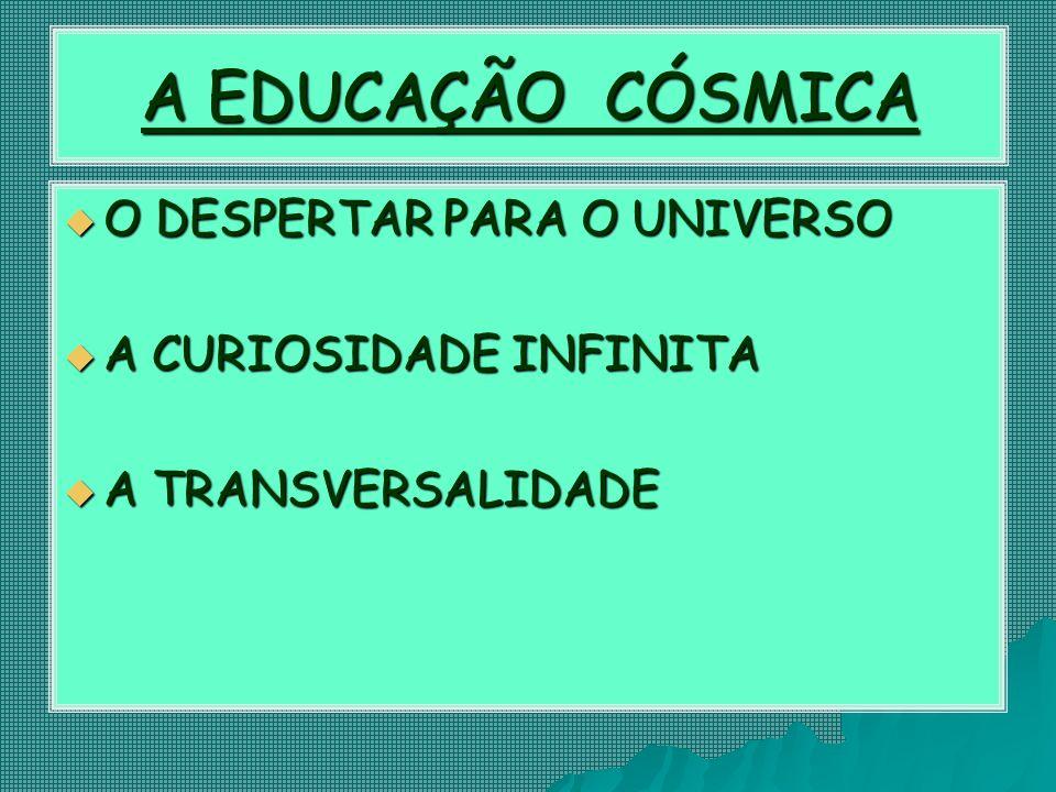 A EDUCAÇÃO CÓSMICA O DESPERTAR PARA O UNIVERSO A CURIOSIDADE INFINITA