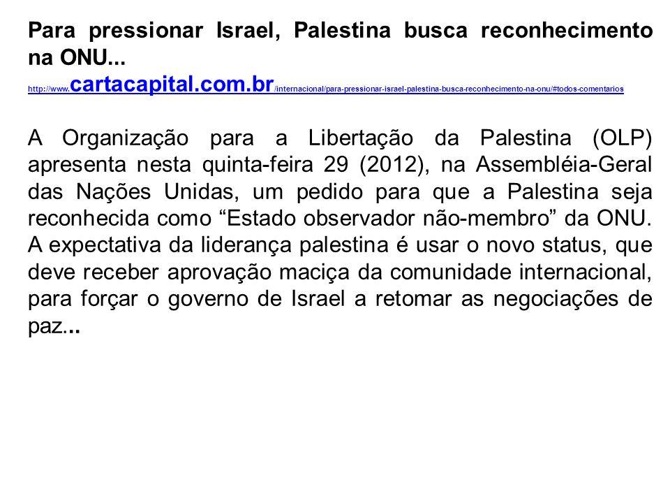 Para pressionar Israel, Palestina busca reconhecimento na ONU...