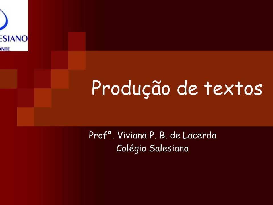 Profª. Viviana P. B. de Lacerda Colégio Salesiano