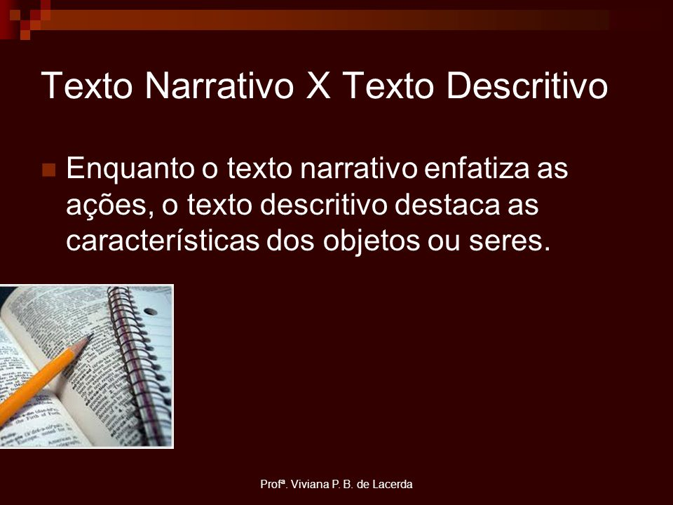 Texto Narrativo X Texto Descritivo