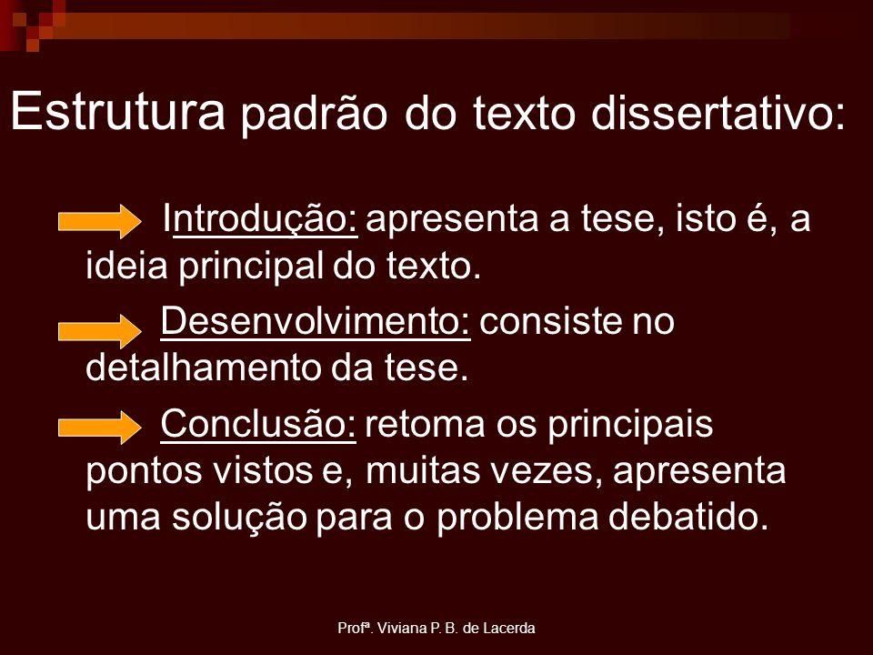 Estrutura padrão do texto dissertativo: