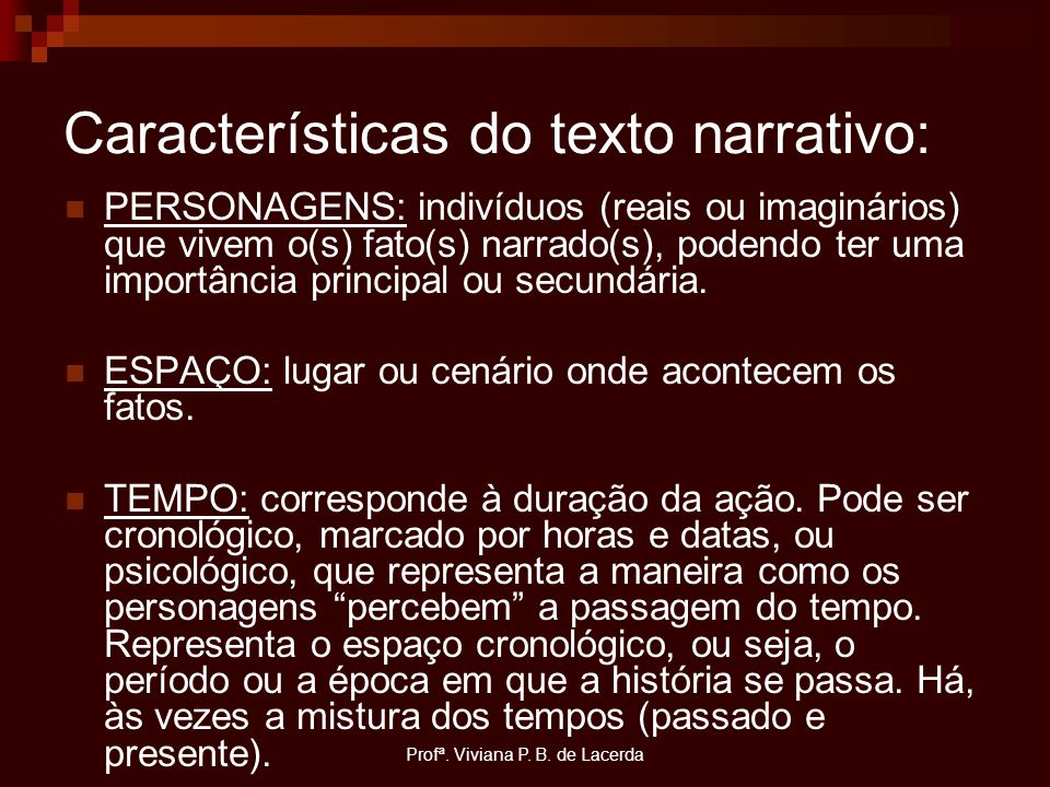 Características do texto narrativo: