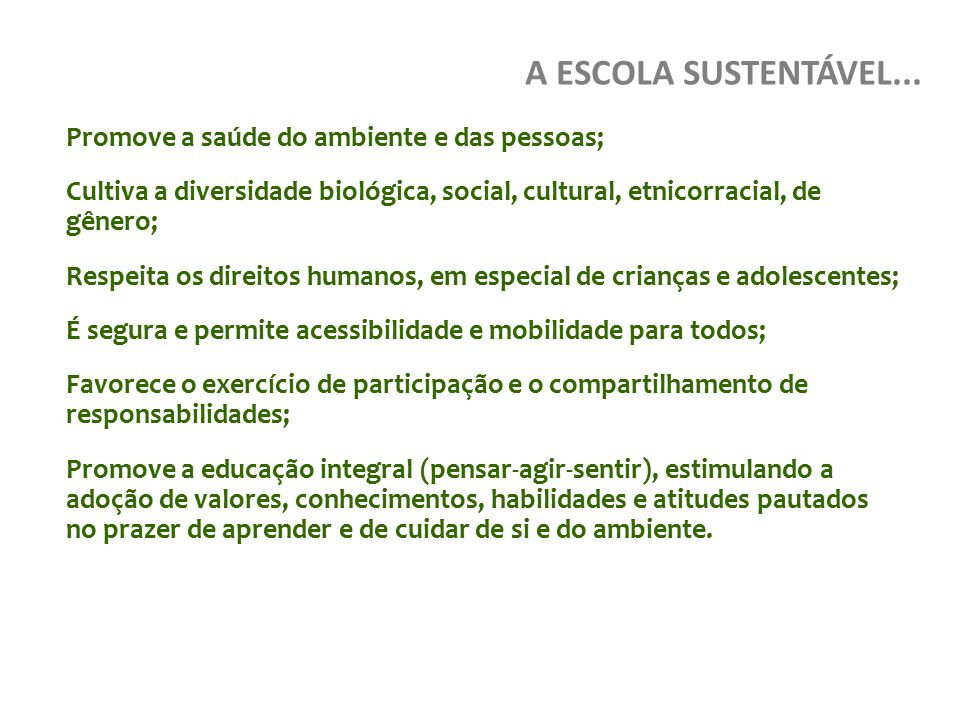Promove a saúde do ambiente e das pessoas;