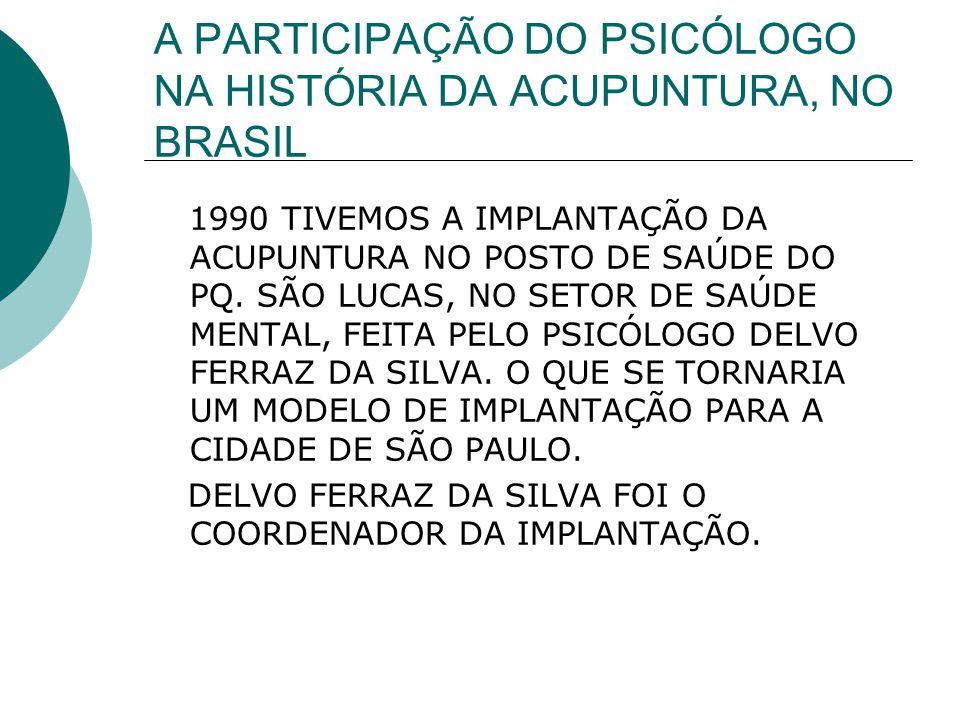 A PARTICIPAÇÃO DO PSICÓLOGO NA HISTÓRIA DA ACUPUNTURA, NO BRASIL