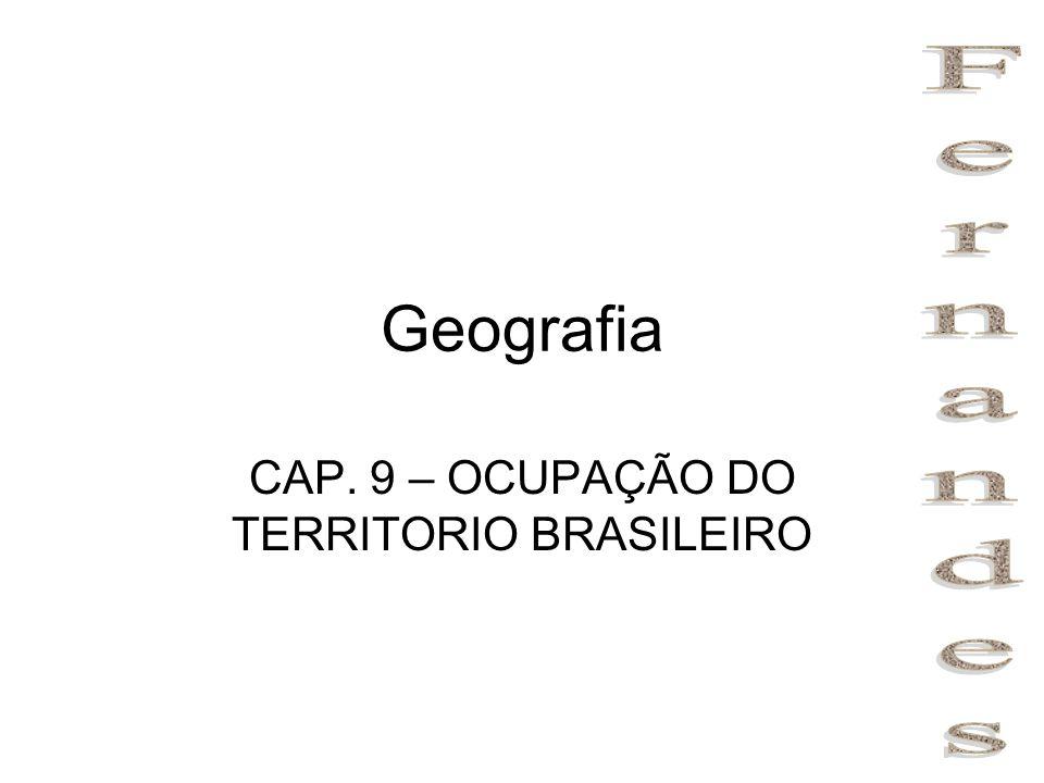 CAP. 9 – OCUPAÇÃO DO TERRITORIO BRASILEIRO