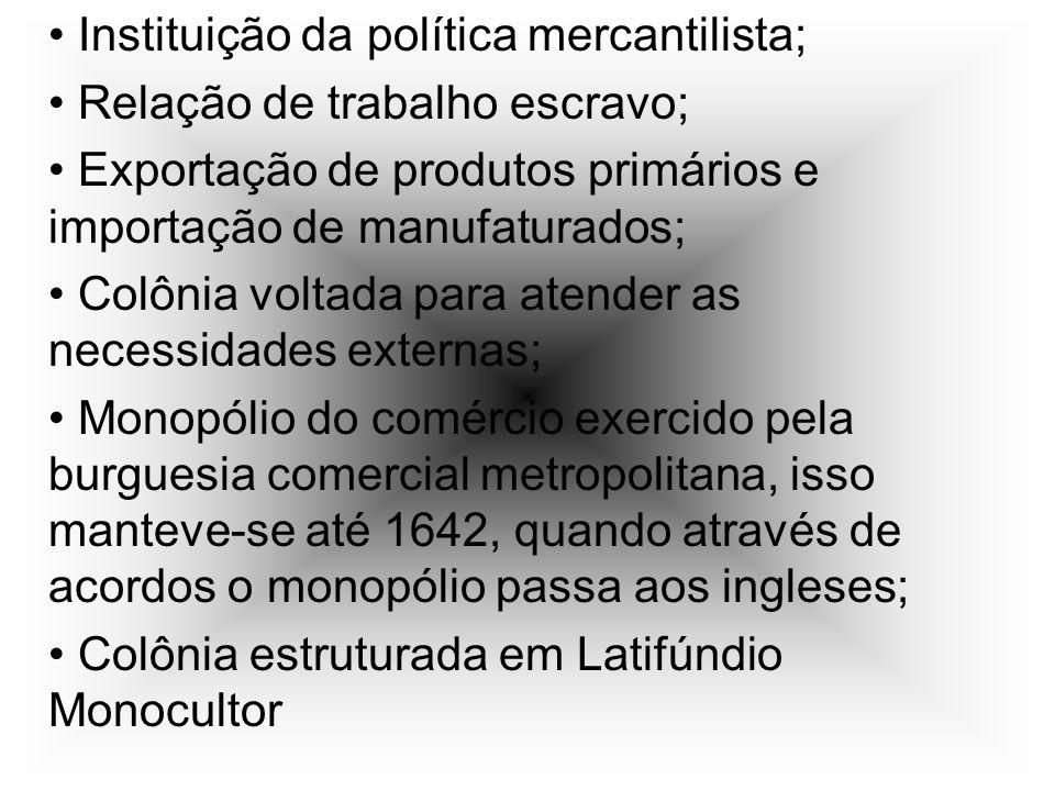 Instituição da política mercantilista;