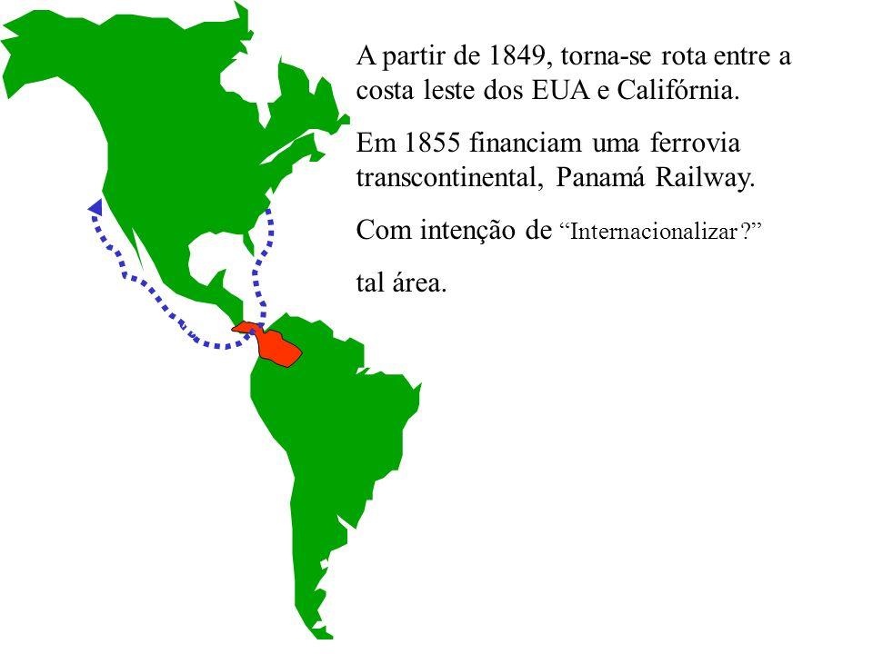A partir de 1849, torna-se rota entre a costa leste dos EUA e Califórnia.