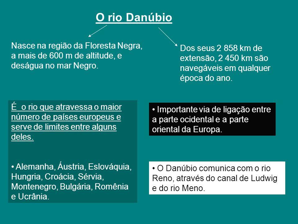 O rio Danúbio Nasce na região da Floresta Negra, a mais de 600 m de altitude, e deságua no mar Negro.