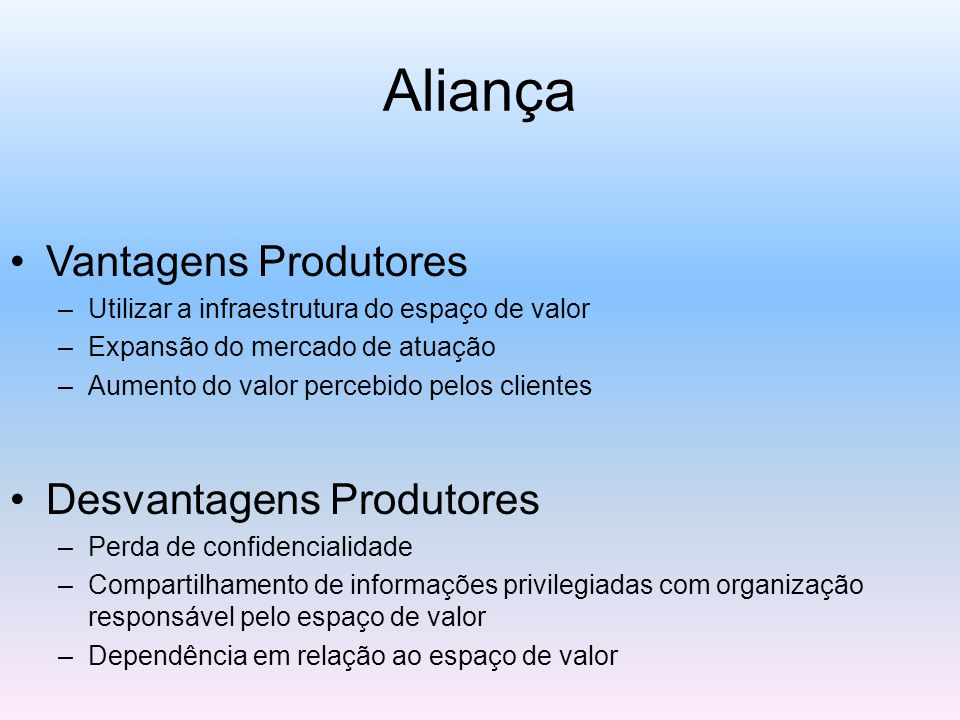 Aliança Vantagens Produtores Desvantagens Produtores