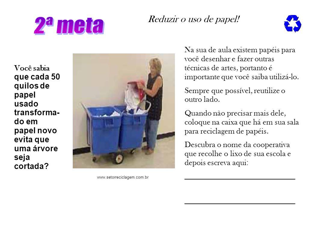 2ª meta Reduzir o uso de papel!