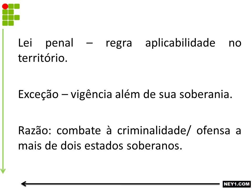 Lei penal – regra aplicabilidade no território