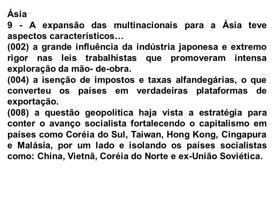 Ásia 9 - A expansão das multinacionais para a Ásia teve aspectos característicos…