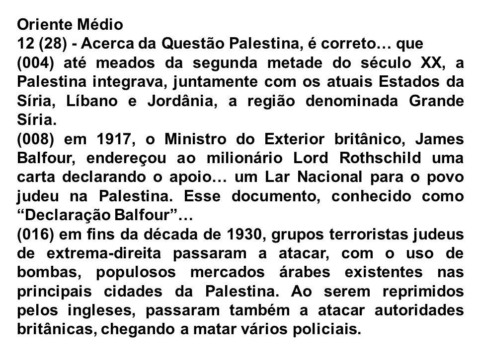 Oriente Médio 12 (28) - Acerca da Questão Palestina, é correto… que.