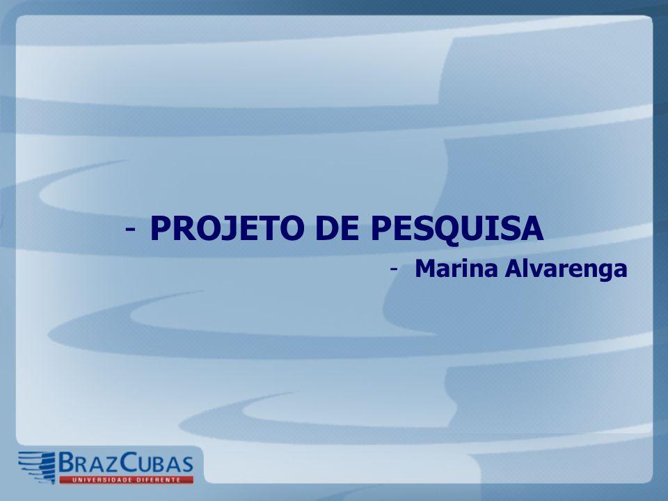 PROJETO DE PESQUISA Marina Alvarenga