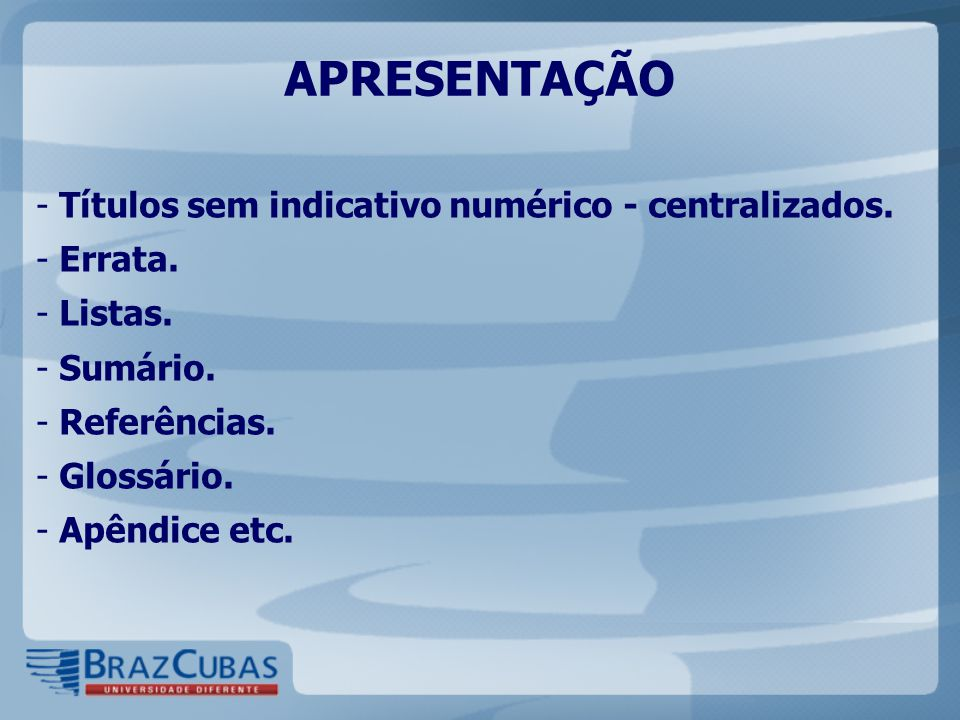 APRESENTAÇÃO Títulos sem indicativo numérico - centralizados. Errata.