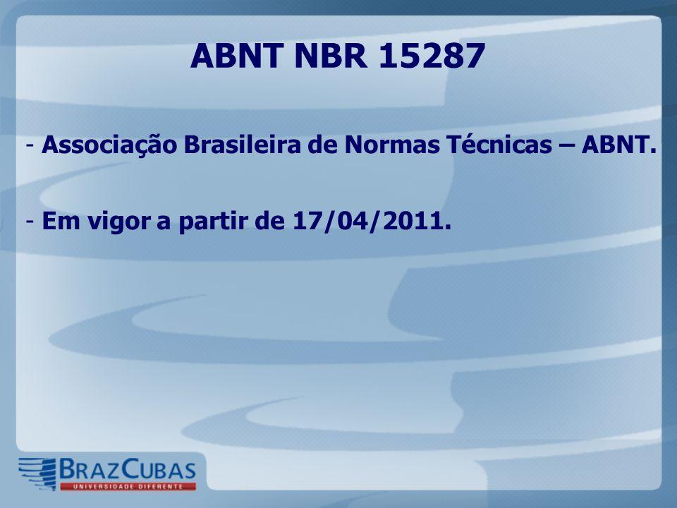 ABNT NBR 15287 Associação Brasileira de Normas Técnicas – ABNT.