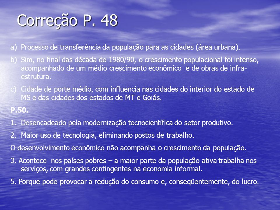 Correção P. 48 Processo de transferência da população para as cidades (área urbana).