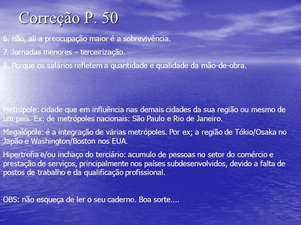 Correção P. 50 6. não, ali a preocupação maior é a sobrevivência.