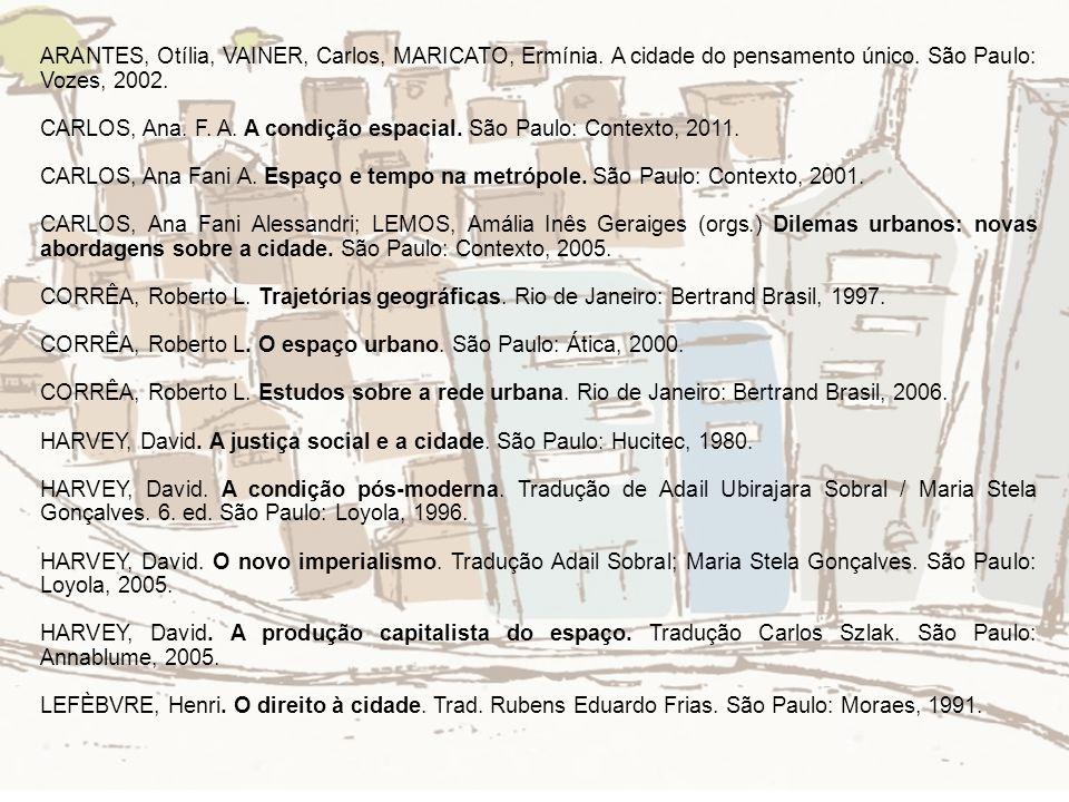 ARANTES, Otília, VAINER, Carlos, MARICATO, Ermínia