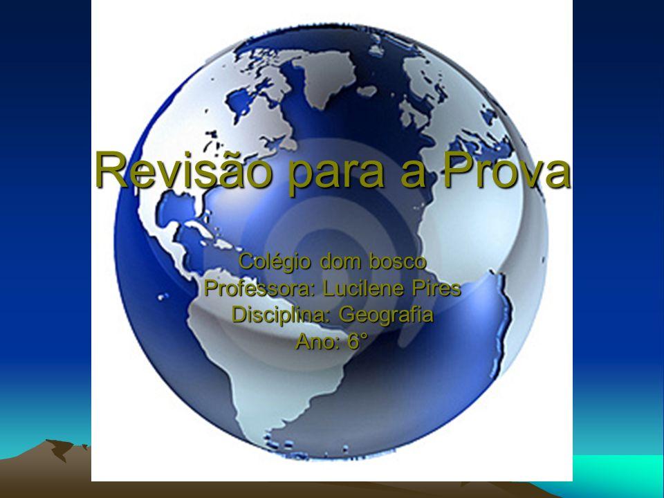 Revisão para a Prova Colégio dom bosco Professora: Lucilene Pires