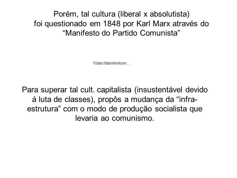 Porém, tal cultura (liberal x absolutista)