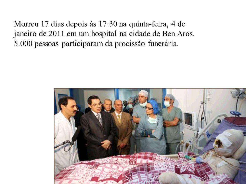 Morreu 17 dias depois às 17:30 na quinta-feira, 4 de janeiro de 2011 em um hospital na cidade de Ben Aros.