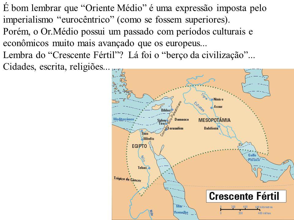 É bom lembrar que Oriente Médio é uma expressão imposta pelo imperialismo eurocêntrico (como se fossem superiores).
