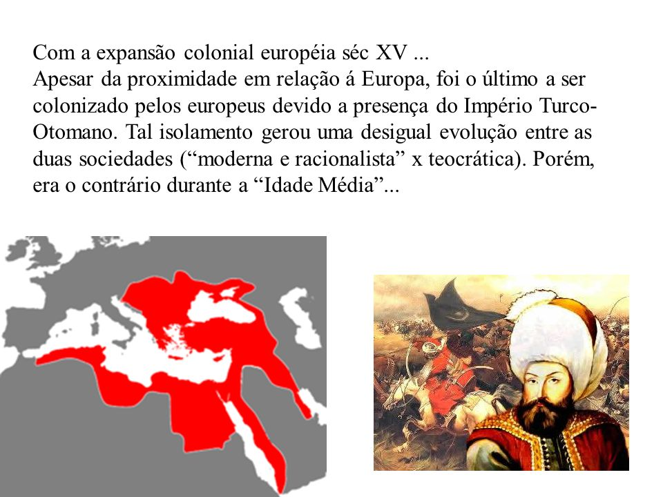 Com a expansão colonial européia séc XV ...